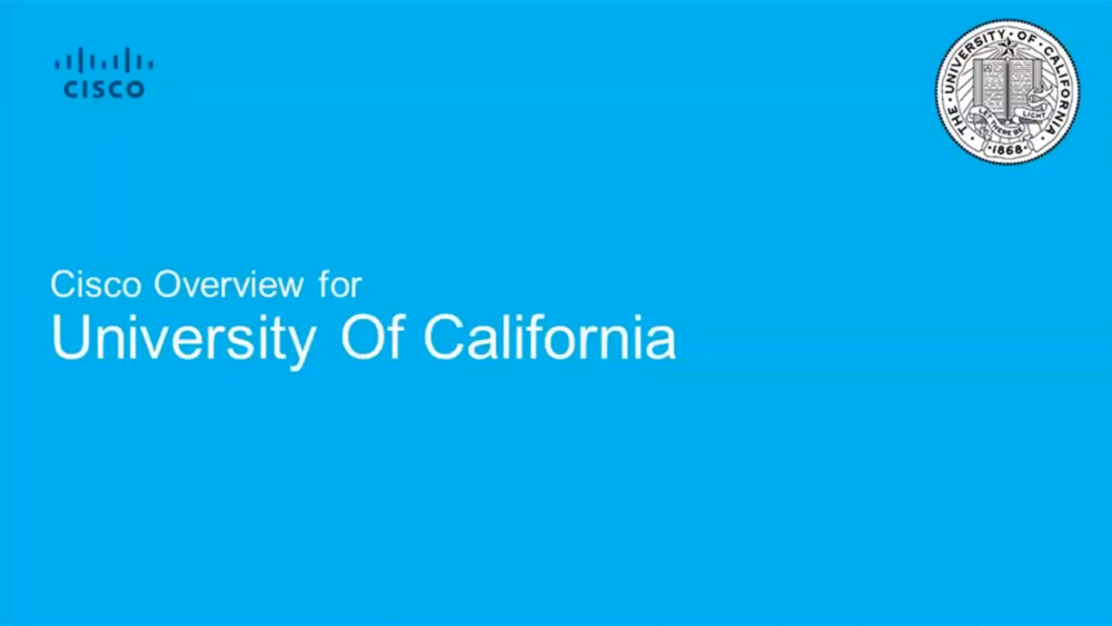 Cisco webinar: University of California