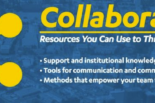 Collaborate: Resources You Can Use to Thrive at UC