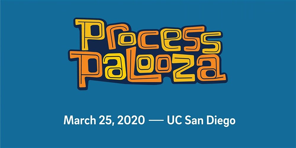 Process Palooza at UCSD, March 25, 2020