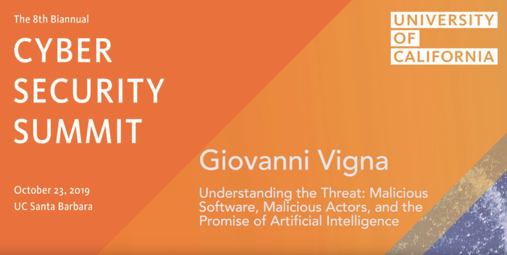 "Title screen: The 8th biannual UC Cyber Security Summit, October 23 at UC Santa Barbara. Keynote speech titled ""Understanding the Threat: Malicious Software, Malicious Actors, and the Promise of Artificial Intelligence"" by Giovanni Vigna."