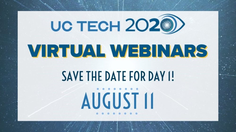 UC Tech 2020 Virtual Webinar, Save the Date: August 11